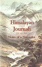 Himalayan journals, or, notes of a naturalist in Bengal, the Sikkim and Nepal Himalayas, the Khasia Mountains, & c