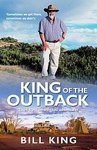King of the Outback : Tales from an off-road adventurer.