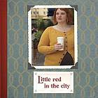 Little red in the city : an Ysolda knitwear collection