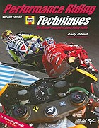Performance riding techniques : the MotoGP manual of track riding skills
