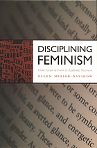 Disciplining feminism : from social activism to academic discourse