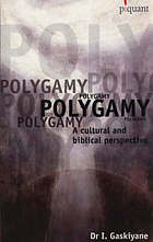 Polygamy : a cultural and biblical perspective