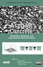 Asphalt concrete : simulation, modeling, and experimental characterization : proceedings of the R. Lytton Symposium on Mechanics of Flexible Pavements : June 1-3, 2005, Baton Rouge, Louisiana