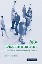 Age discrimination : an historical and contemporary analysis