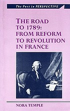 The road to 1789 : from reform to revolution in France