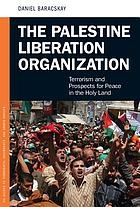 The Palestine Liberation Organization : terrorism and prospects for peace in the Holy Land