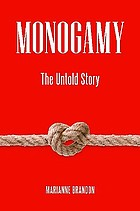 Monogamy : the untold story