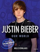 Justin Bieber : our world