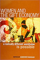 Women and the gift economy : a radically different worldview is possible