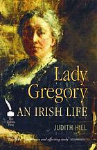 Lady Gregory : an Irish life