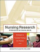 Nursing research program builder : strategies to translate findings into practice