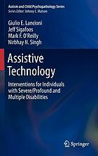 Assistive technology : interventions for individuals with severe/profound and multiple disabilities