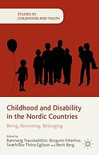 Childhood and disability in the Nordic countries : being, becoming, belonging