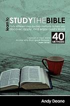 Learn to study the Bible : forty different step-by-step methods to help you discover, apply, and enjoy God's word
