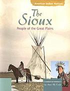 The Sioux : people of the Great Plains