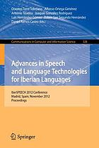 Advances in speech and language technologies for iberian languages : IberSPEECH 2012 Conference, Madrid, Spain, November 21-23, 2012, proceedings