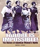 Failure is impossible! : the history of American women's rights