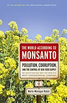 The World According to Monsanto: Pollution, Corruption, and the Control of Our Food Supply cover image