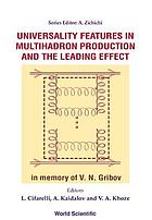 Universality features in multihadron production and the leading effect : proceedings of the 33rd Workshop of the INFN ELOISATRON Project, Erice, Italy, 19-25 October 1996