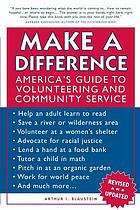 Make a difference : America's guide to volunteering and community service