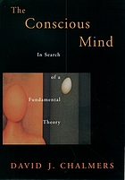 The conscious mind : in search of a fundamental theory