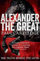 Alexander the Great : the hunt for a new past