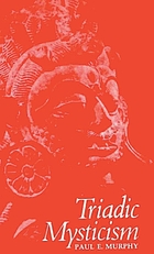 Triadic mysticism : the mystical theology of the Śaivism of Kashmir