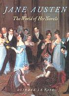 Jane Austen : the world of her novels