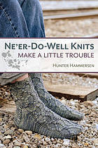 Ne'er-do-well knits : make a little trouble