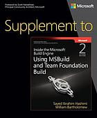 Supplement to Inside the Microsoft Build engine : using MSBuild and Team Foundation Build