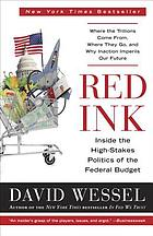 Red ink : inside the high-stakes politics of the federal budget
