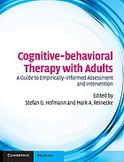 Cognitive-behavioral therapy with adults : a guide to empirically-informed assessment and intervention