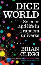 Dice World : Science and Life in a Random Universe.