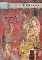 Roman eyes : visuality & subjectivity in art & text