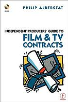 Independent producers' guide to film and TV contracts