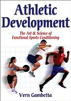 Athletic development : the art & science of functional sports conditioning