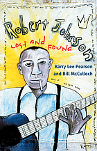 Robert Johnson : lost and found