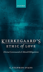 Kierkegaard's ethic of love : divine commands and moral obligations