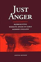 Just anger : representing women's anger in early modern England