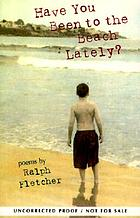 Have you been to the beach lately? : poems