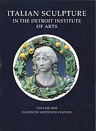 Catalogue of Italian sculpture in the Detroit Institute of Arts