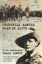 Churchill wanted dead or alive.