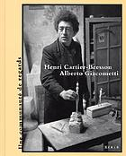 Henri Cartier-Bresson and Alberto Giacometti ; la décision de l'oeil = the decision of the eye