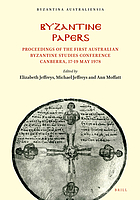 Byzantine papers : proceedings of the First Australian Byzantine Studies Conference, Canberra, 17-19 May 1978