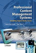 Professional content management systems : handling digital media assets