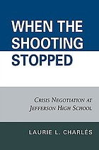 When the shooting stopped : crisis negotiations at Jefferson High School