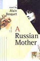 A Russian mother : a novel