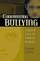 Confronting bullying : literacy as a tool for character education
