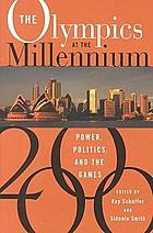 The Olympics at the millennium : power, politics and the Games