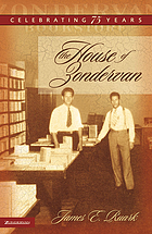 The house of Zondervan : celebrating 75 years